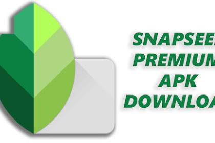 APK PREMIUM   Snapseed Pro Mod Apk Latest version full unlocked