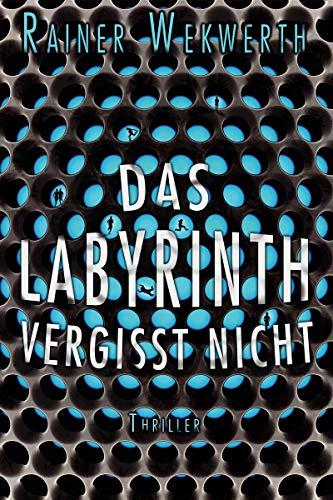 Das Labyrinth vergisst nicht