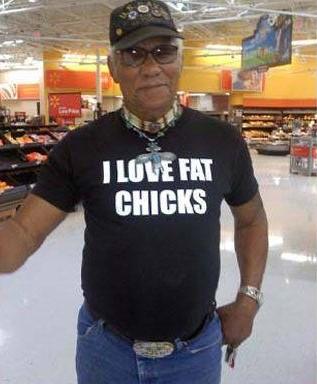 I Love Fat Chicks t-shirt as worn by a charming Walmart client.  PYGear.com