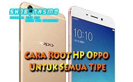 Cara Root HP Oppo Untuk Semua Tipe