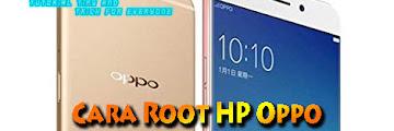 Tidak Perlu Khawatir, Ini Cara Root HP Oppo Untuk Semua Tipe