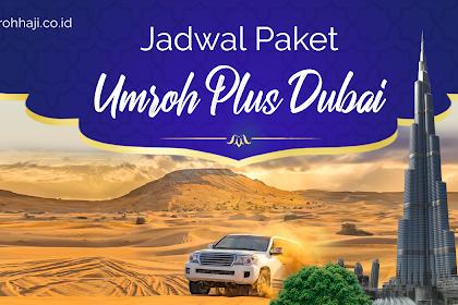 Paket Umroh Plus Dubai Tahun 2019 - 2020 Biaya Murah Promo