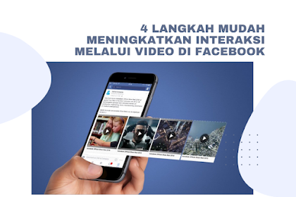 4 Langkah Mudah Meningkatkan Interaksi Melalui Video di Facebook