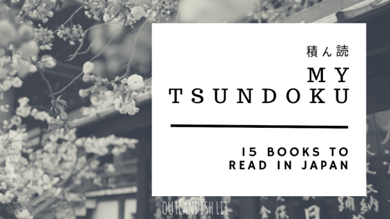 My Tsundoku: 15 Books To Read In Japan :: Outlandish Lit