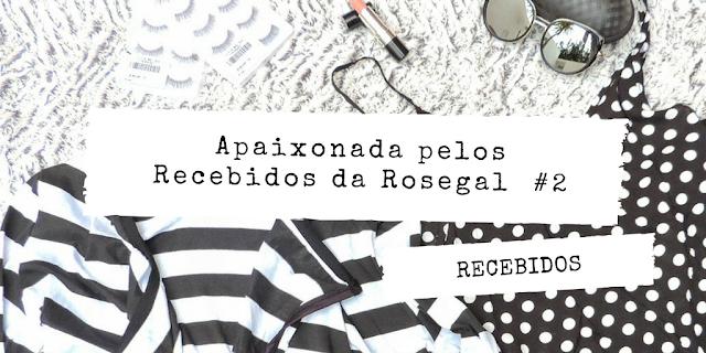Recebidos Rosegal