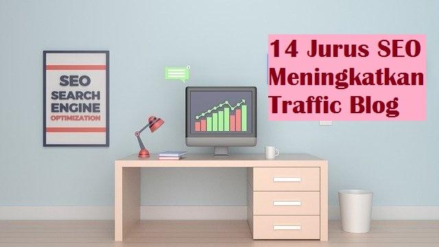14 Jurus SEO Blog Paling Manjur Meningkatkan Traffic Blog