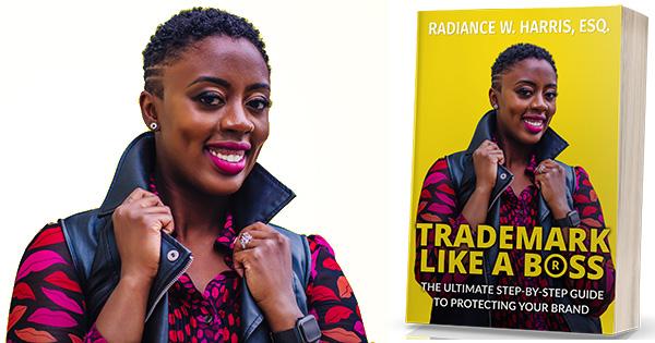 Radiance W. Harris, Esq., author of Trademark Like a Boss