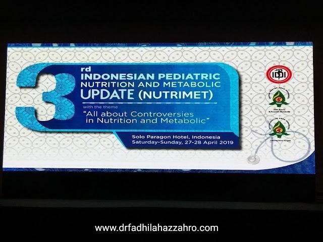 Seminar Journey : Pengalaman Ikut Seminar NUTRIMET (3rd INDONESIAN PEDIATRIC NUTRITION AND METABOLIC UPDATE) 27-28 April 2019 di Solo, Jawa Tengah, Indonesia