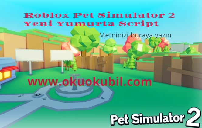 Roblox Pet Simulator 2 Yeni Yumurta Script OutoFarm Hilesi İndir 2020