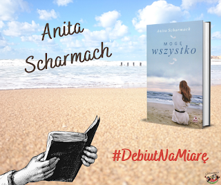 Debiut na miarę - Anita Scharmach