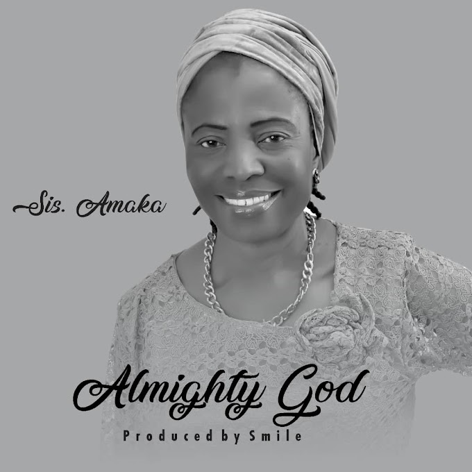 [DOWNLOAD MP3] Sis. Amaka - Almighty God