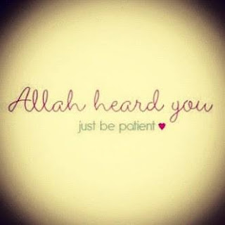Allah Heard You Just Be Patient