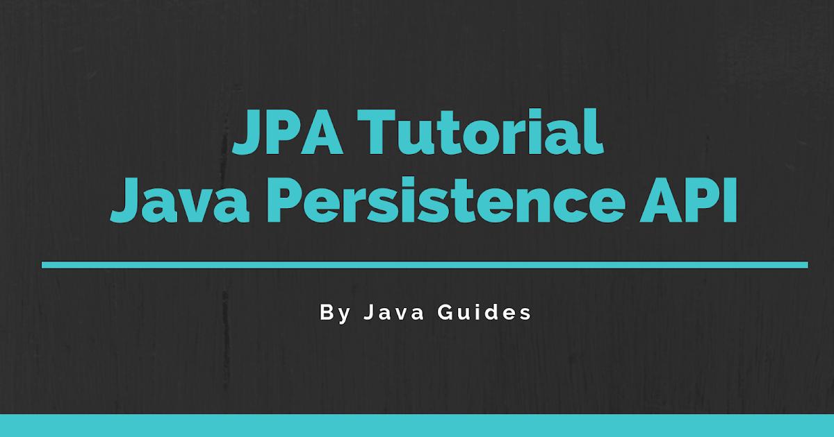 JPA Tutorial - Java Persistence API