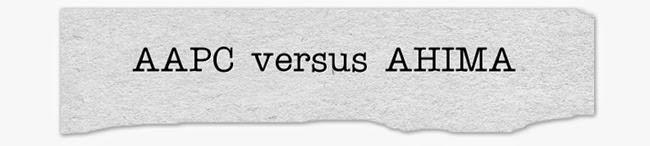 Make your Choice: AAPC versus AHIMA