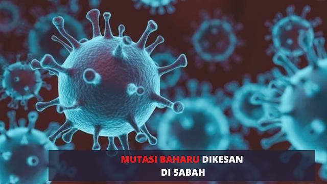 """BENTUK BAHARU VIRUS COVID-19 DIKESAN DI SABAH. DIKENALI SEBAGAI """"MUTASI A701B"""""""
