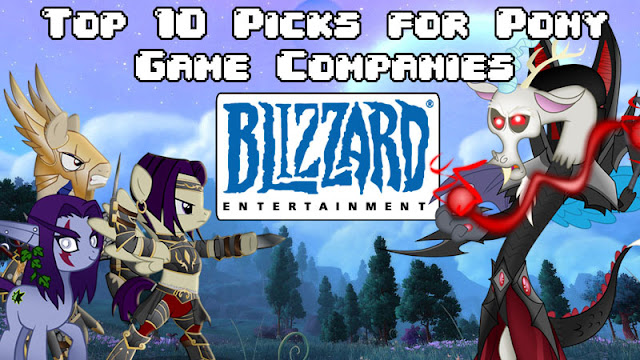 10 Game Companies That Should Make a Pony Game! - Blizzard