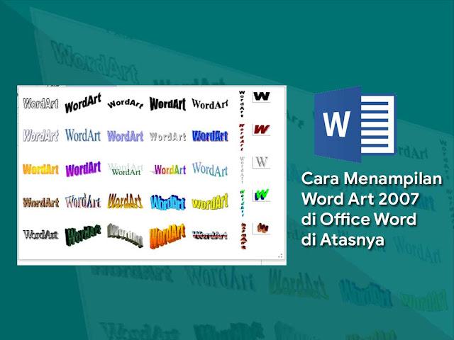 Cara Menampilkan WordArt 2007 di Word 2010, 2013 dan 2016