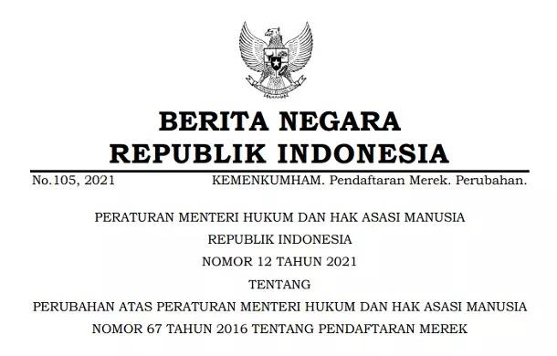 Permenkumham Nomor 12 Tahun 2021 tentang Perubahan Permenkumham 67 Tahun 2016 tentang Pendaftaran Merek