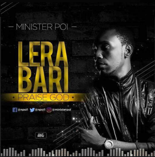 LERA BARI (PRAISE GOD) - MINISTER POI,jpg
