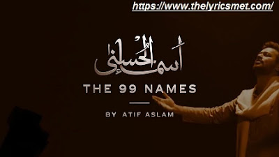 Asma-ul-Husna Song Lyrics | Coke Studio Special  | The 99 Names | Atif Aslam