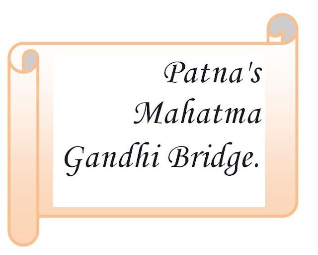 Break a lane of Patna's Mahatma Gandhi bridge.