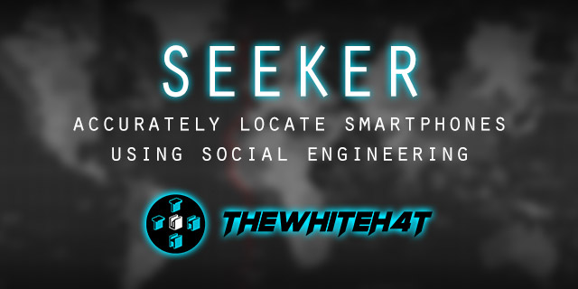 Seeker termux tool-Accurately Locate Smartphones
