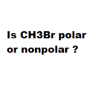 Is CH3Br polar or nonpolar ?
