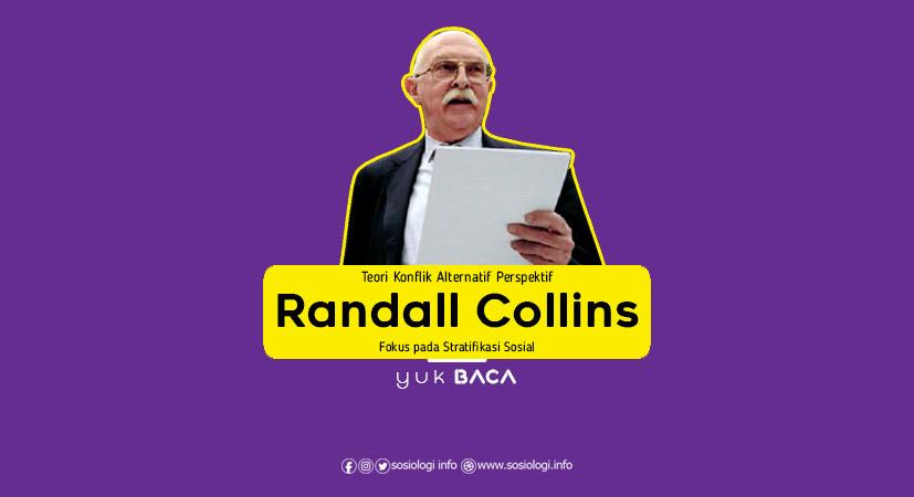 Ini Fokus Teori Konflik Perspektif Randall Collins