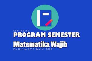 Program Semester Matematika Wajib Kelas X, Program Semester Matematika Wajib Kelas XI dan Program Semester Matematika Wajib Kelas XII. Program Semester pdf