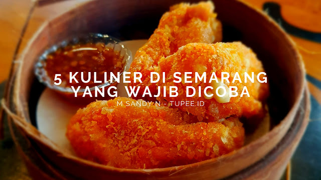 5 Kuliner di Semarang yang Wajib Dicoba