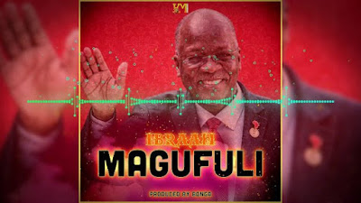 AUDIO : Ibraah - Magufuli (Download Mp3)