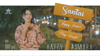 Lirik Lagu Santai - Happy Asmara feat. Paliyo Bangkit
