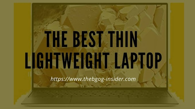 The best thin and lightweight laptop.