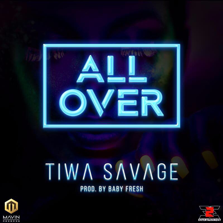 Tiwa Savage – All Over (prod. BabyFresh)