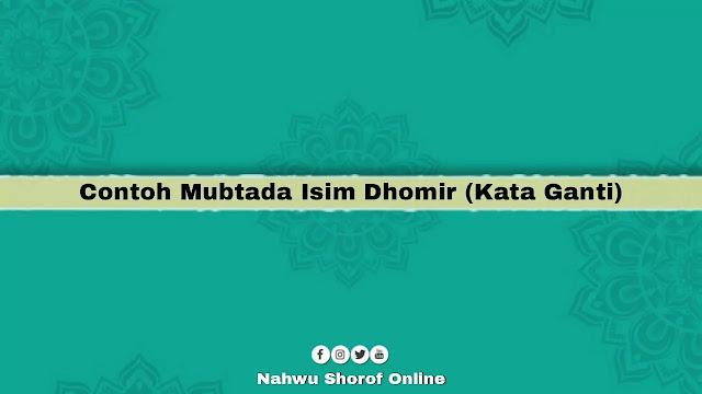 Contoh mubtada Isim Dhomir
