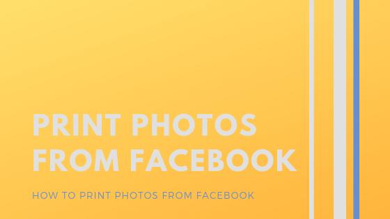 Print Facebook Photos<br/>