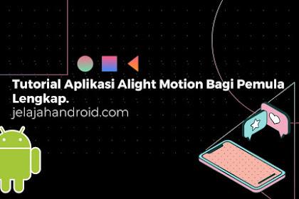 Tutorial Aplikasi Alight Motion Bagi Pemula Lengkap