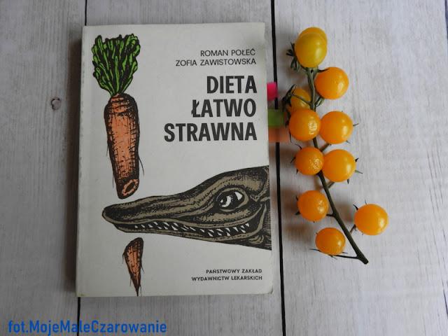 """""""Dieta łatwo strawna"""" Roman Połeć, Zofia Zawistowska recenzja książki - CZYTAJ DALEJ"""