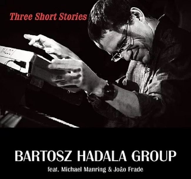 Bartosz Hadala Group - Three Short Stories