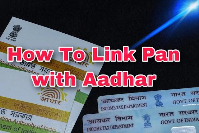 How To Link Your Pan With Aadhaar Easy Way
