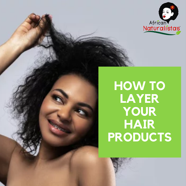 How to layer natural hair care products