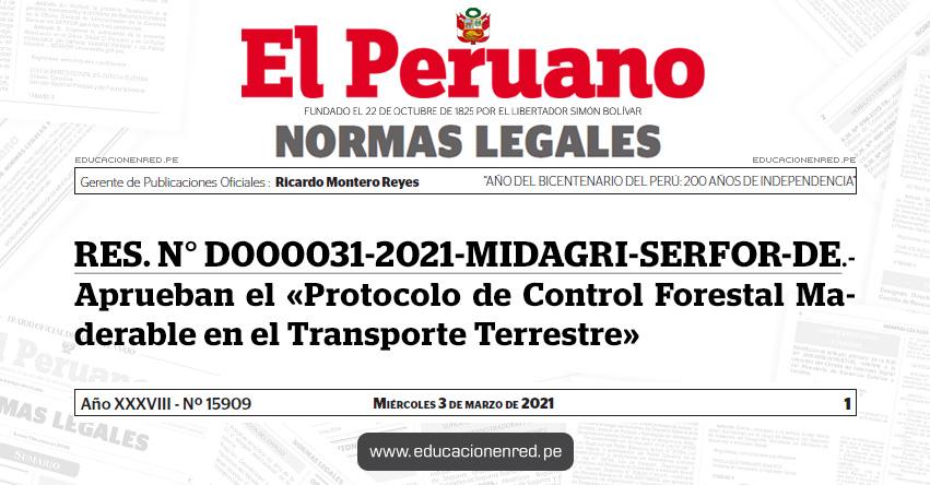 RES. N° D000031-2021-MIDAGRI-SERFOR-DE.- Aprueban el «Protocolo de Control Forestal Maderable en el Transporte Terrestre»
