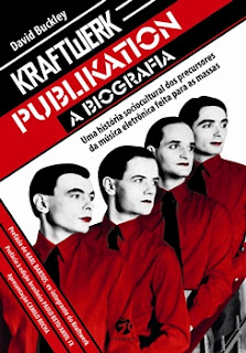 KRAFTWERK PUBLIKATION – A BIOGRAFIA (David Bluckley e Nigel Forrest)