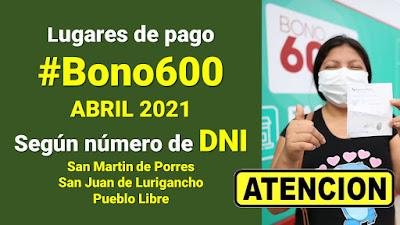 Ubica los lugares de pago #Bono600 abril 2021 Según número de DNI
