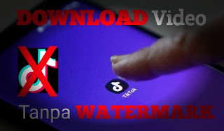tutorial cara mudah download video tiktok tanpa logo atau watermark