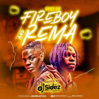 DOWNLOAD MIXTAPE: DJ Sidez - Best of Fireboy And Rema Mixtape
