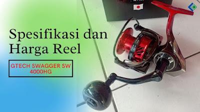 Spesifikasi dan Harga Reel Gtech Swagger SW 4000HG