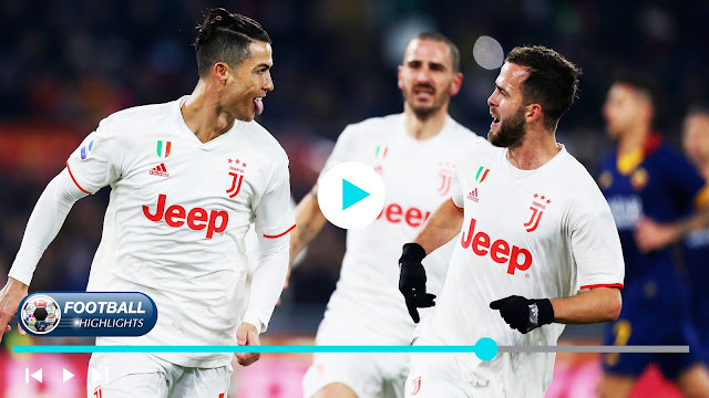 Roma vs Juventus – Highlights