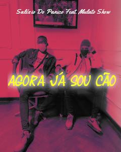 Salésio Do Panico – Agora Já Sou Cão (Feat. Mulato Show) DOWNLOAD MP3