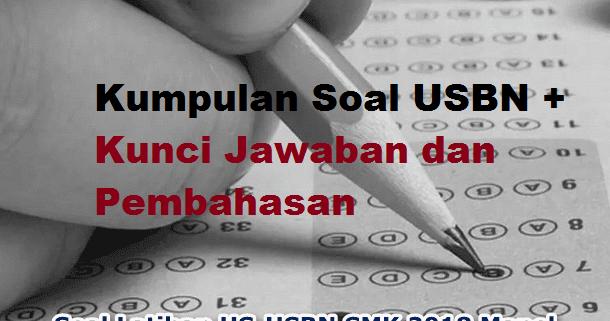 Download Soal Usbn Sma Smk Semua Mata Pelajaran Kunci Jawaban S R W